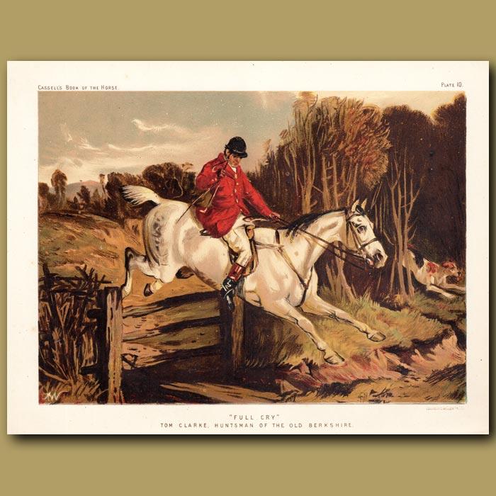 Antique print. Full Cry' Tom Clarke, hunstman of the Old Berkshire
