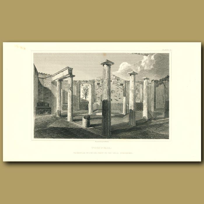 Antique print. Pompeii: Triangular room and bath in the Villa Suburbana