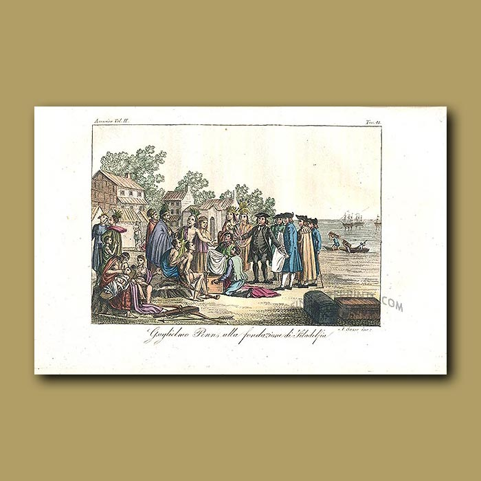 Antique print. William Penn, founder of the city of Philadelphia, meeting native Indians