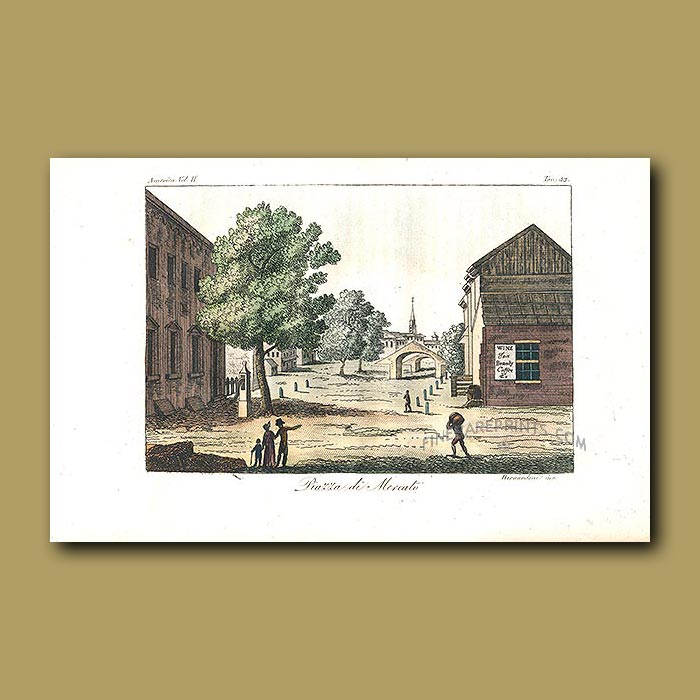 Antique print. Market square in America in the 1820s, with a sign for wine,tea, brandy and coffee