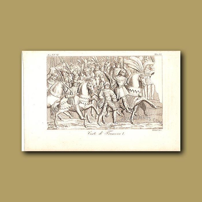 Antique print. Court of Francesco I a.d 1541