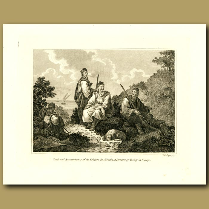 Antique print. Dress And Accoutrements Of The Soldiers In Albania, A Province Of Turkey In Europe
