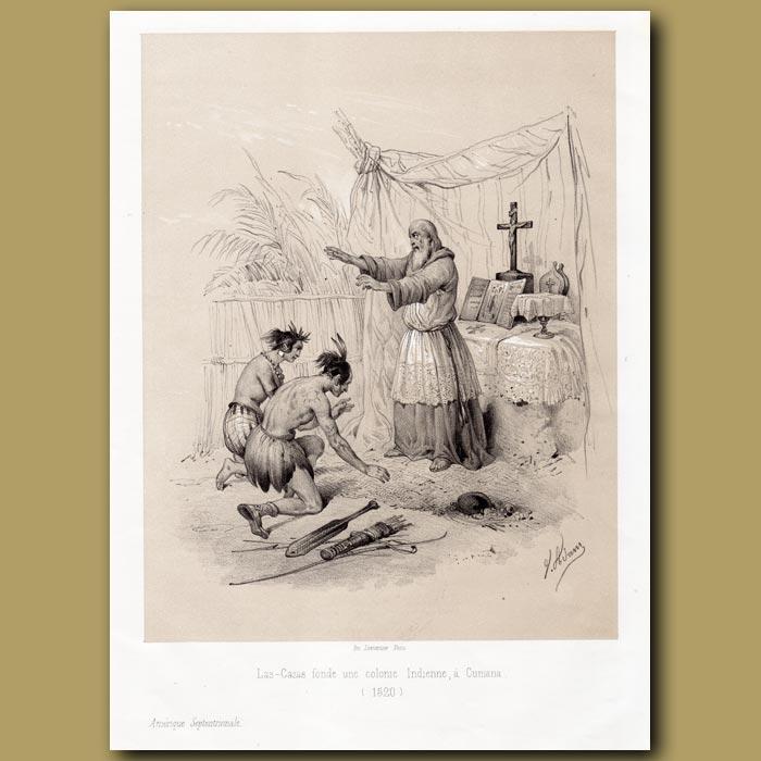 Antique print. Las Cazas founding a colony of Indians