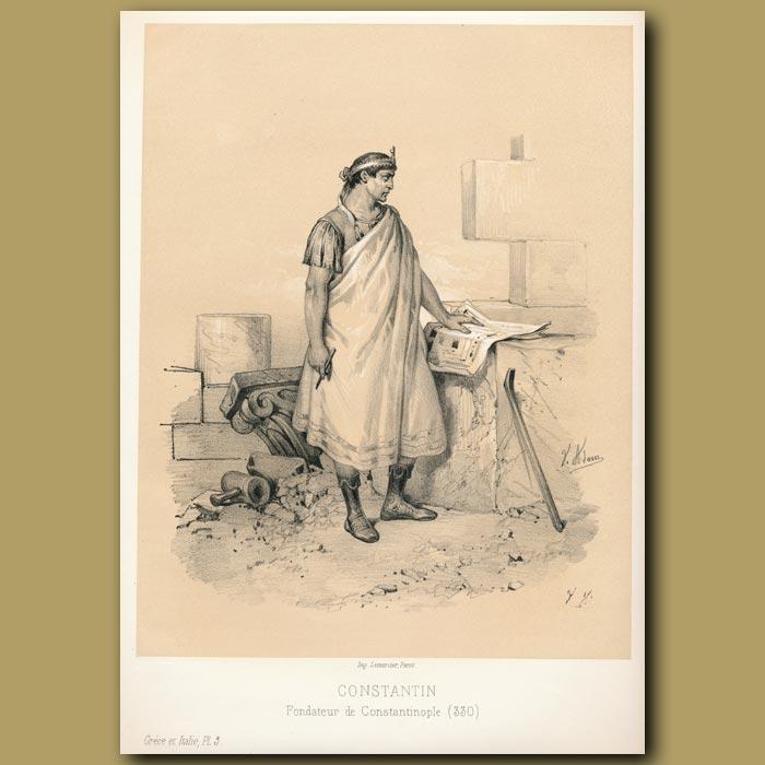 Antique print. Emperor Constantine, founder of Constantinople