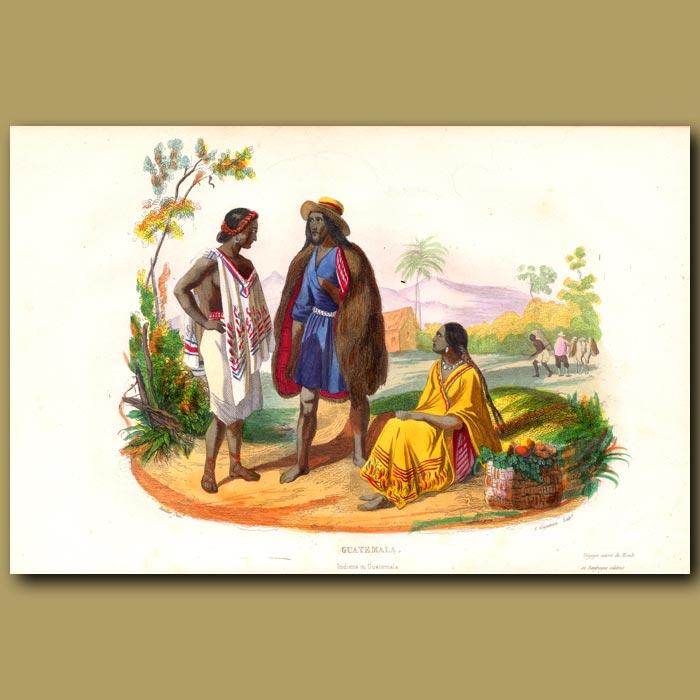 Antique print. Indians of Guatemala