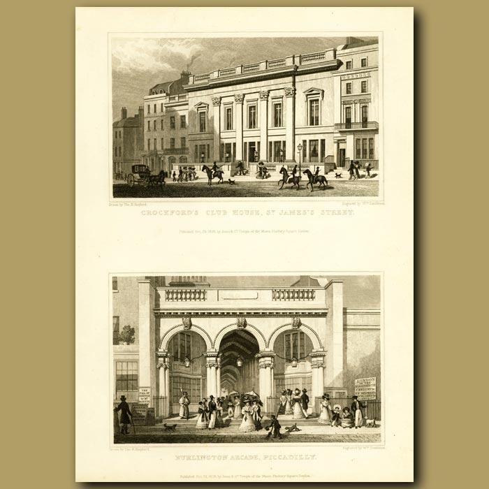 Antique print. Crockford's Club House, St.James's Street And Burlongton Arcade, Piccadilly